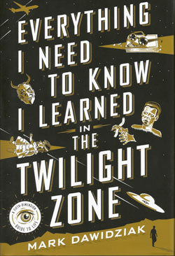 book cover Everything I Need to Know I Learned in the Twilight Zone