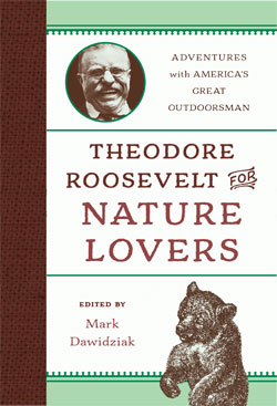 book cover Theodore Roosevelt for Nature Lovers